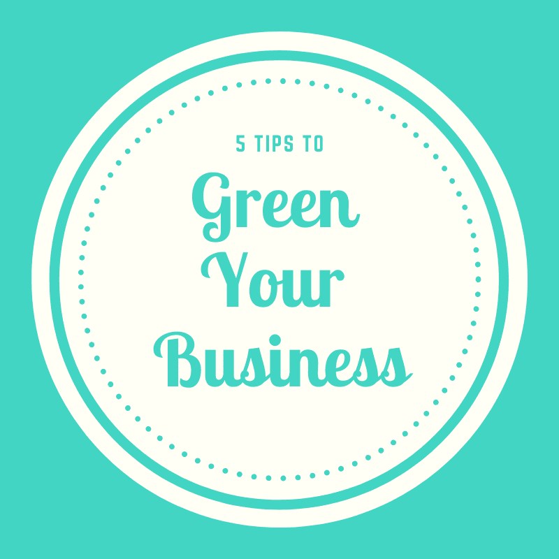 5 Tips to Green Your Business