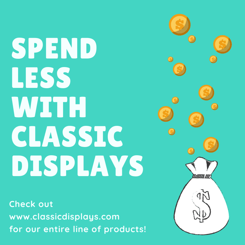 Spend Less with Classic Displays